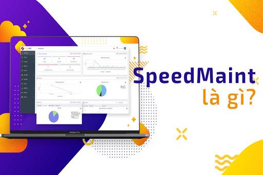 SpeedMaint CMMS là phần mềm quản lý bảo trì tiên phong trên nền tảng Cloud