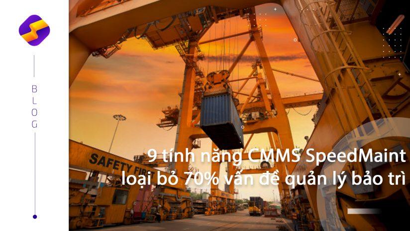 9 tính năng CMMS SpeedMaint loại bỏ 70% vấn đề quản lý bảo trì
