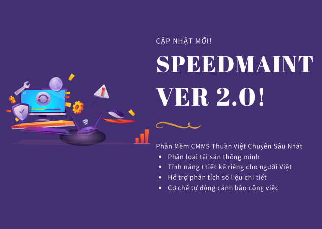 Cập Nhật Phiên Bản 2.0 SpeedMaint – Phần Mềm CMMS Thuần Việt Chuyên Sâu Nhất