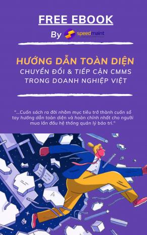 Ebook hướng dẫn toàn diện: Chuyển đổi & tiếp cận CMMS trong doanh nghiệp Việt