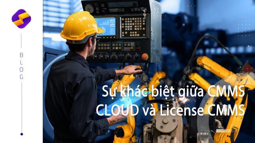"""Sự khác biệt """"then chốt"""" giữa CMMS CLOUD và License CMMS"""