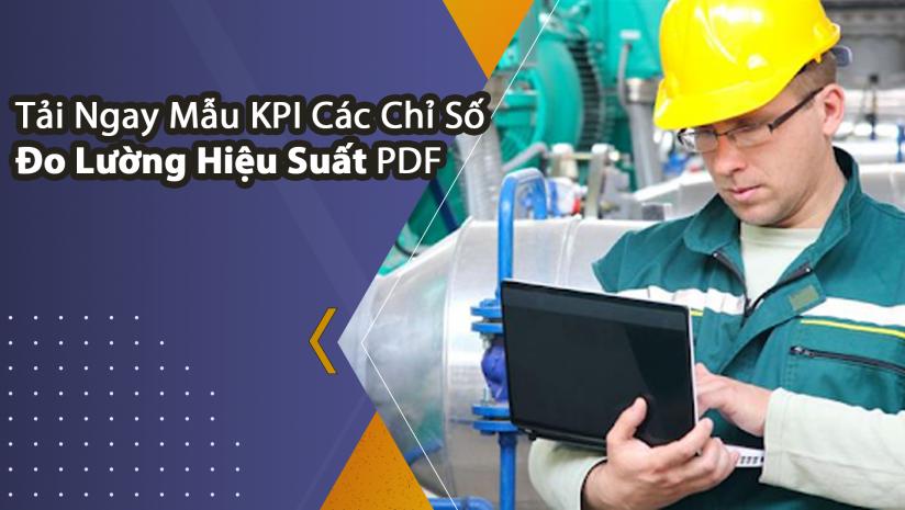 Tải Ngay Mẫu KPI Các Chỉ Số Đo Lường Hiệu Suất PDF