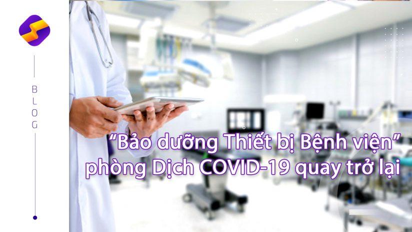 """Loại bỏ áp lực """"Bảo dưỡng Thiết bị Bệnh viện"""" khi Dịch COVID-19 quay trở lại"""